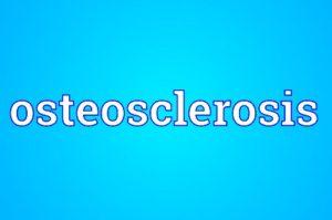 Остеосклероз: что это такое?